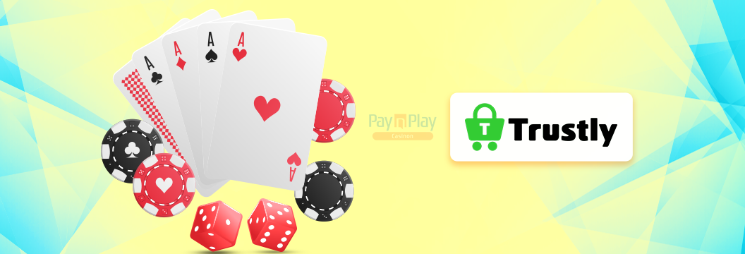 Pay N Play casinon med Trustly